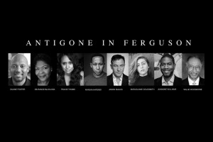 Antigone in Ferguson cast
